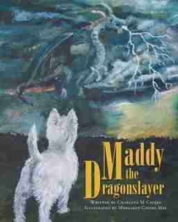 Maddy the Dragonslayer by Charlene Cavers