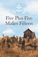 Five Plus Five Makes Fifteen