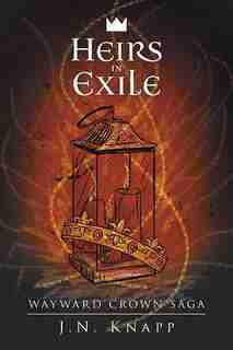 Heirs in Exile by J.N. Knapp