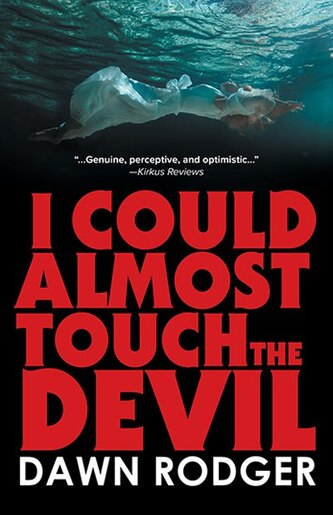 I could almost touch the Devil by Dawn Rodger