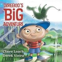Dereekio's Big Adventure