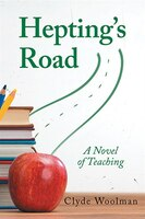 Hepting's Road: A Novel of Teaching