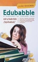 Edubabble: A Glossary of Teacher Talk