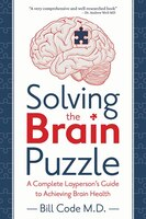 Solving the Brain Puzzle: A Complete Layperson's Guide to Achieving Brain Health