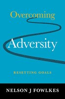 Overcoming Adversity: Resetting Goals