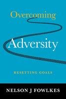 Overcoming Adversity: Resetting Goals