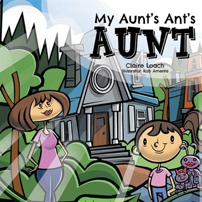 My Aunt's Ant's Aunt by Claire Loach