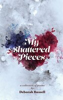 My Shattered Pieces