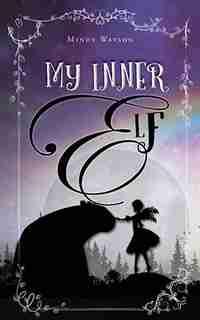 My Inner Elf by Mindy Watson