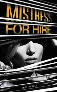 Mistress For Hire by Abby Parker