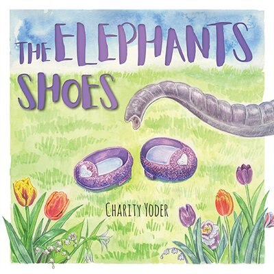 The Elephant's Shoes by Charity Yoder