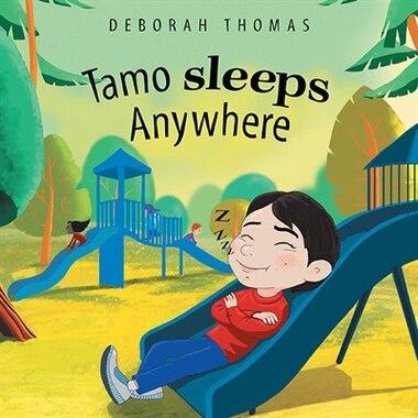Tamo Sleeps Anywhere by Deborah Thomas