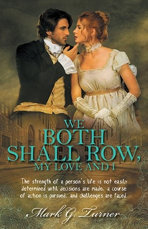 We Both Shall Row, My Love And I by Mark G. Turner
