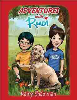 Adventures with Rudi by Nairy Shahinian