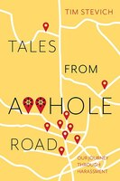 Tales from A**hole Road: Our Journey Through Harassment