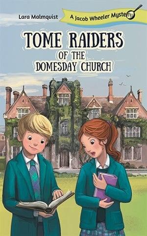 Tome Raiders of the Domesday Church: A Jacob Wheeler Mystery by Lara Malmqvist