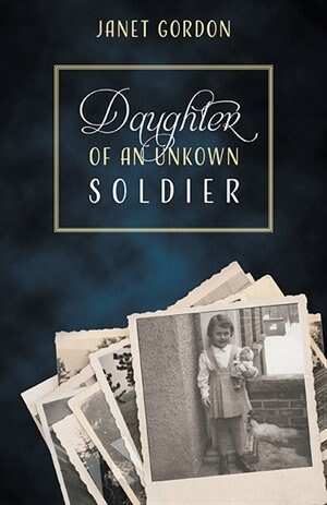 Daughter Of An Unknown Soldier by Janet Gordon
