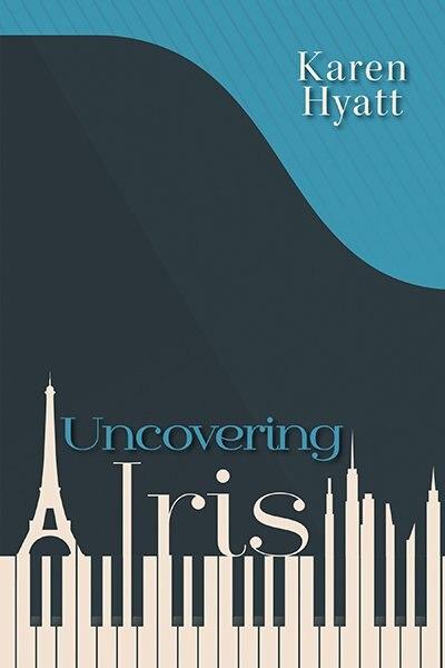 Uncovering Iris by Karen Hyatt