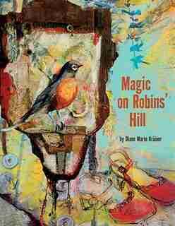 Magic on Robins' Hill by Diane Marie Krämer