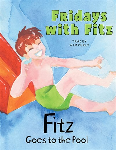 Fitz Goes To The Pool by Tracey Wimperly