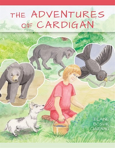 The Adventures Of Cardigan by Elaine Bosvik Ciarnau