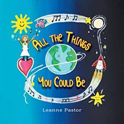 All The Things You Could Be by Leanne Pastor