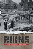 Out Of The Ruins: Growing Up In Post-war Germany