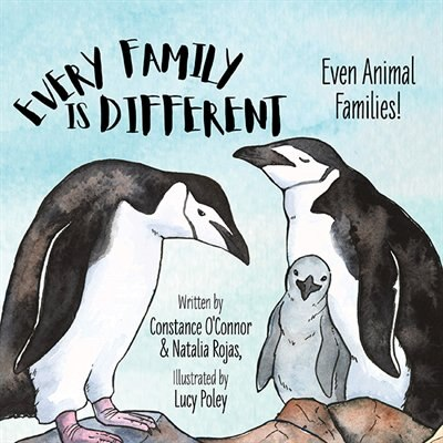 Every Family Is Different: Even Animal Families! by Constance O'connor