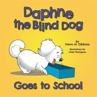Daphne the Blind Dog Goes to School