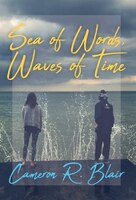 Sea Of Words, Waves Of Time