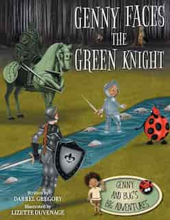Genny Faces the Green Knight by Darrel Gregory