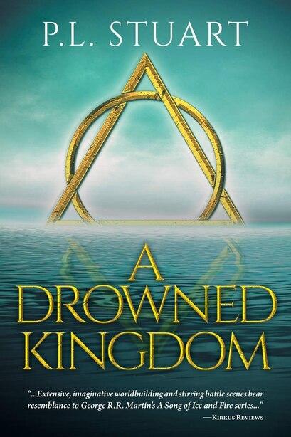 A Drowned Kingdom by P L Stuart