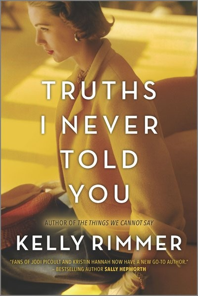 Truths I Never Told You: A Novel by Kelly Rimmer