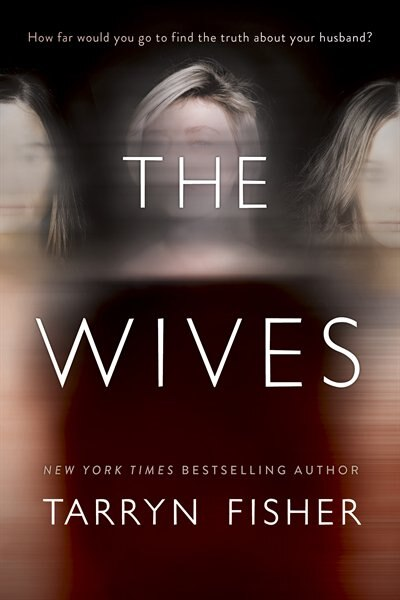 The Wives: A Novel by Tarryn Fisher