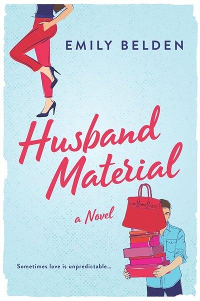 Husband Material: A Novel by Emily Belden