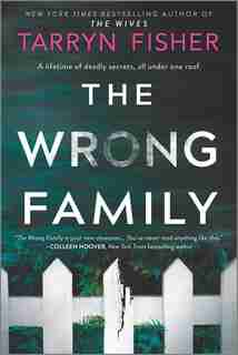The Wrong Family: A Thriller by Tarryn Fisher