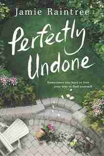 Perfectly Undone: A Novel by Jamie Raintree