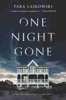 One Night Gone: A Novel by Tara Laskowski