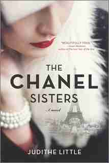The Chanel Sisters: A Novel by Judithe Little