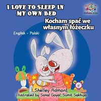 I Love to Sleep in My Own Bed: English Polish Bilingual Children's Books