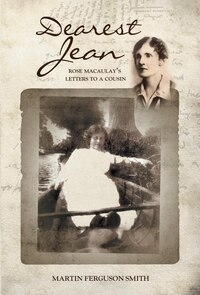 Dearest Jean: Rose Macaulays letters to a cousin