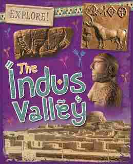Explore!: The Indus Valley by Izzi Howell
