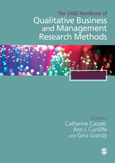 The Sage Handbook Of Qualitative Business And Management Research Methods by Catherine Professor Cassell