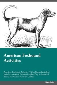 American Foxhound Activities American Foxhound Activities (Tricks, Games & Agility) Includes…