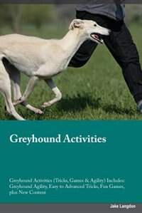 Greyhound Activities Greyhound Activities (Tricks, Games & Agility) Includes: Greyhound Agility…