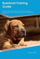 Boerboel Training Guide Boerboel Training Includes: Boerboel Tricks, Socializing, Housetraining…