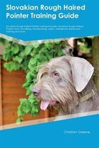 Slovakian Rough Haired Pointer Training Guide Slovakian Rough Haired Pointer Training Includes…