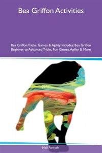 Bea Griffon Activities Bea Griffon Tricks, Games & Agility Includes: Bea Griffon Beginner to…