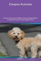 Cavapoo Activities Cavapoo Tricks, Games & Agility Includes: Cavapoo Beginner to Advanced Tricks…