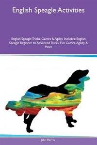 English Speagle Activities English Speagle Tricks, Games & Agility Includes: English Speagle…